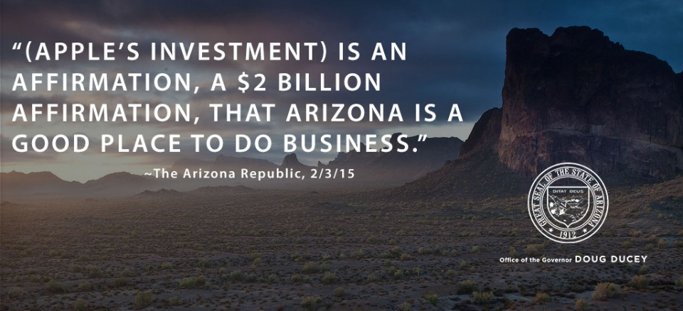 (Apple's investment) is an affirmation, a $2 billion affirmation, that Arizona is a good place to do business.
