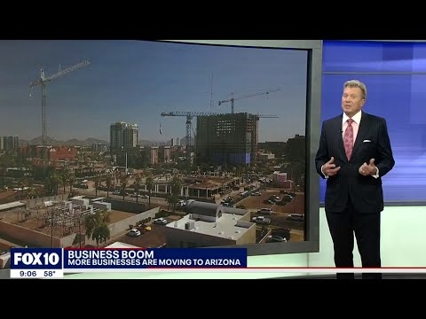 FOX 10: Business Boom - More Businesses Are Moving To Arizona