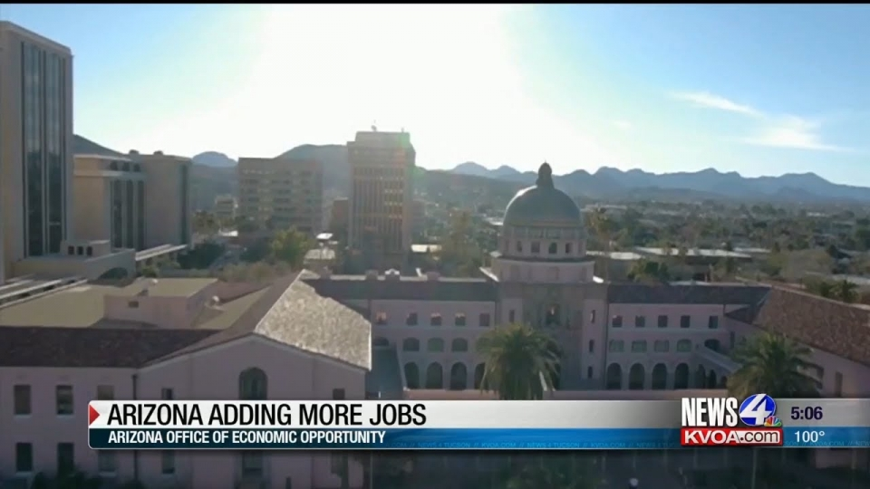 News 4 Tucson: Arizona Adding More Jobs